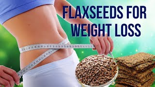 Flaxseed to Lose 4 Kilos in Two Days - Flaxseed For Weight Loss