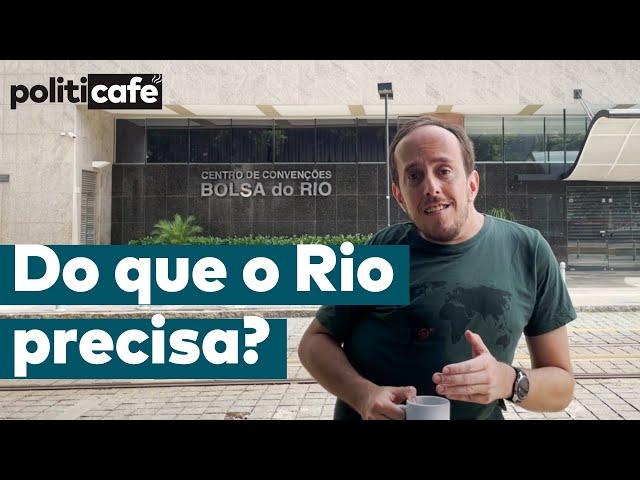 DO QUE O RIO PRECISA? - Politicafé #DORIOPARAORIO