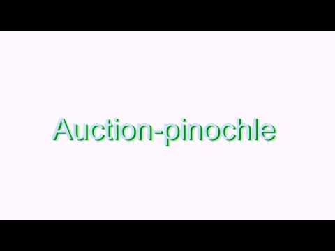How to Pronounce Auction-pinochle - YouTube