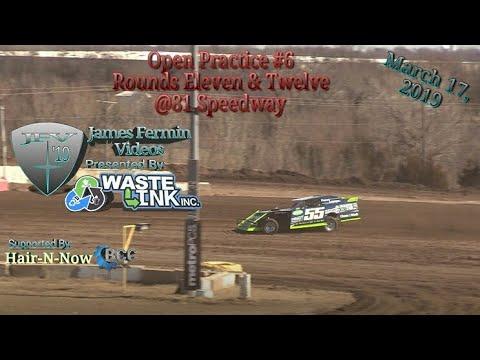 Open Practice #6, Round 11 & 12, 81 Speedway, 03/17/19