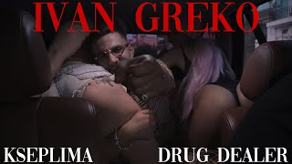 Baixar Ivan Greko - Kseplima || Drug Dealer (Official Music Video)