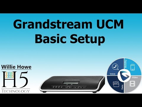Grandstream UCM IP PBX Basic Setup