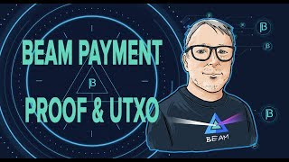 BEAM PAYMENT PROOF & UTXO GUIDE