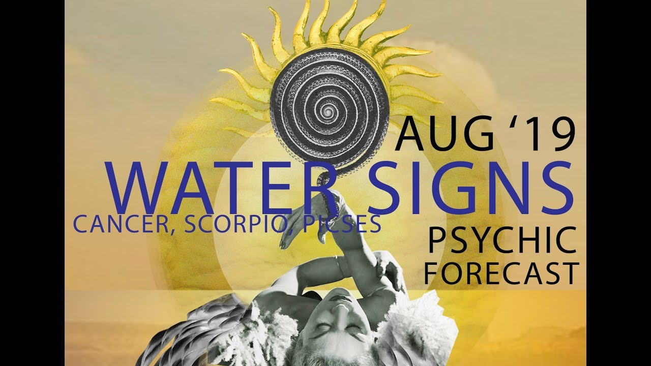 August 2019 Psychic Forecast for WATER Signs Reading~ Intuition