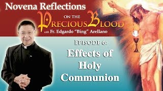 Novena Reflection on the Precious Blood Day 6: Effects of Holy Communion