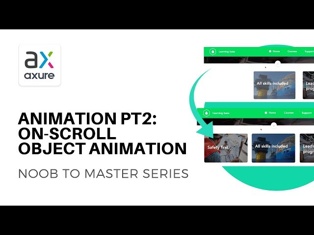 Animation pt2: Animating Objects OnScroll | Axure RP: Noob to Master Ep18