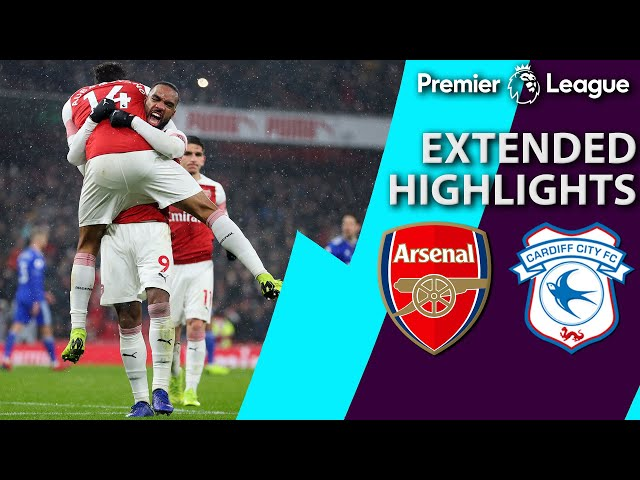 Arsenal v. Cardiff City | PREMIER LEAGUE EXTENDED HIGHLIGHTS | 1/29/19 | NBC Sports