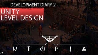 Utopia: Development Diary 2 - Unity Level Design
