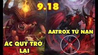 TOP 6 thay đổi cực Lớn trong phiên bản LMHT 9.18: Ác Quỷ Teemo trở lại - Aatrox và Akali chết trùm