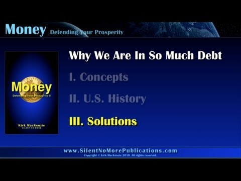 Why We Are In So Much Debt (3 of 3)