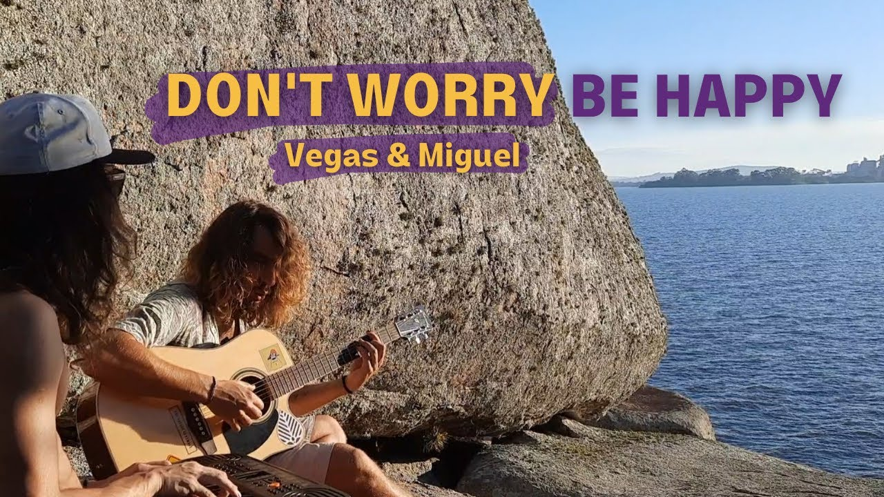 Don't Worry Be Happy | Cover Good Vibes