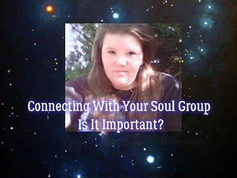 Connecting With Your Soul Group: Is It Important?