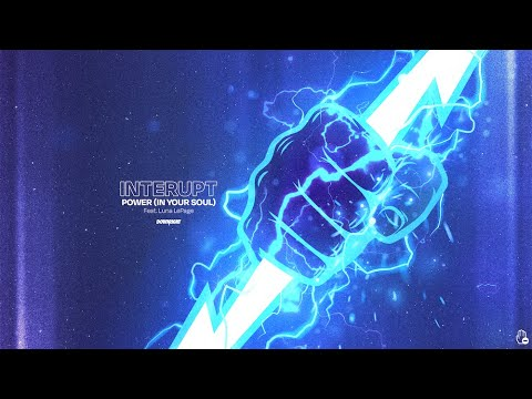 Download Interupt - Power (In Your Soul) feat. Luna LePage (Official Lyric Video)