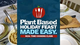 Plant Based Holiday Feast Made Easy Cooking Class