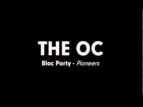The OC Music - Bloc Party - Pioneers