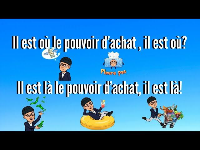 Il est où le pouvoir d'achat,   Il est là le pouvoir d'achat, il est là!!!   parodie Christophe Mae
