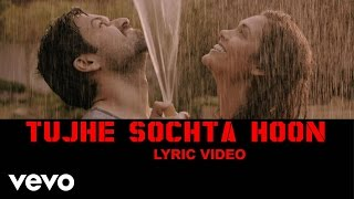 Jannat 2 - Emraan Hashmi, Esha | Tujhe Sochta Hoon Lyric