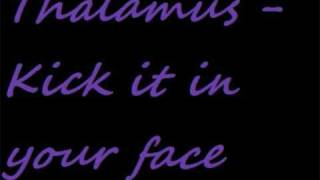 Thalamus - Kick it in ur face