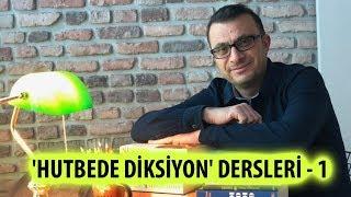 'HUTBEDE DİKSİYON' DERSLERİ -1  (Sunan: Nisan Kumru)