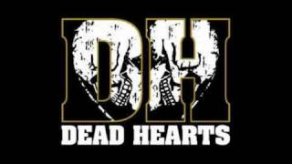 Dead Hearts - In Our Hands Once Again, Small Town Tragedy, Dear Jane Letter, Forever