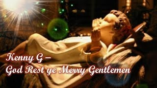 Kenny G - God Rest ye Merry Gentlemen...