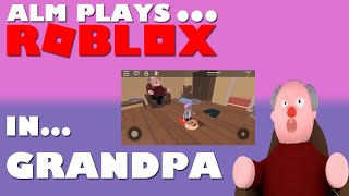 ALM PLAYS... ROBLOX - Maison grand-père Escape