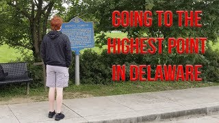 GOING TO THE HIGHEST POINT IN DELAWARE - Ebright Azimuth, DE