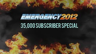 Emergency 2012 - 35,000 Subscriber Special
