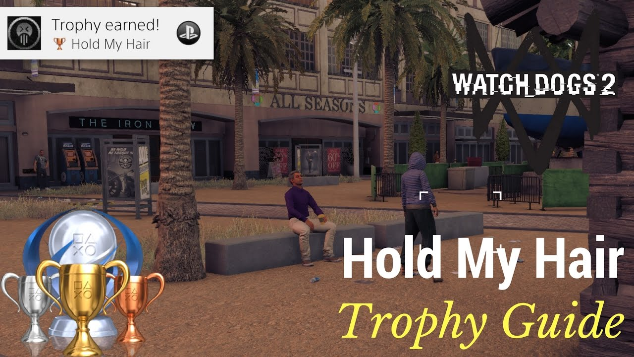 Watch Dogs  Trophy Guide Hold My Hair