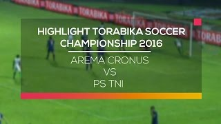 Highlight Arema Cronus Vs PS TNI - Torabika Soccer Championship 2016