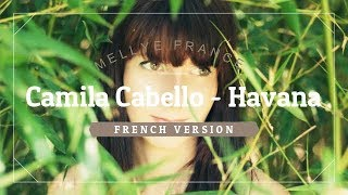 CAMILA CABELLO - HAVANA (FRENCH VERSION)