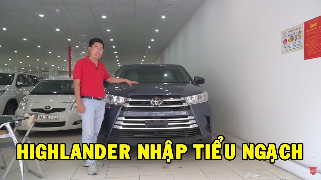 ✅  Toyota Highlander nhập tiểu ngạch về Việt Nam chất lượng thế nào?