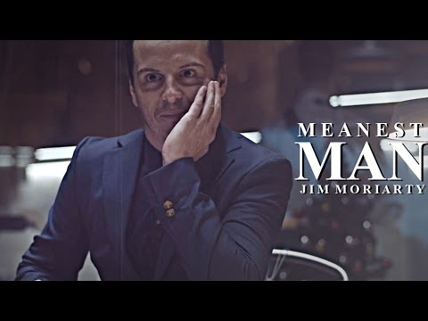 Jim Moriarty | Meanest Man