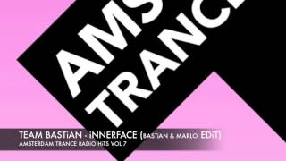 Team Bastian - Innerface (Edit) Amsterdam Trance Radio Hits Vol 7