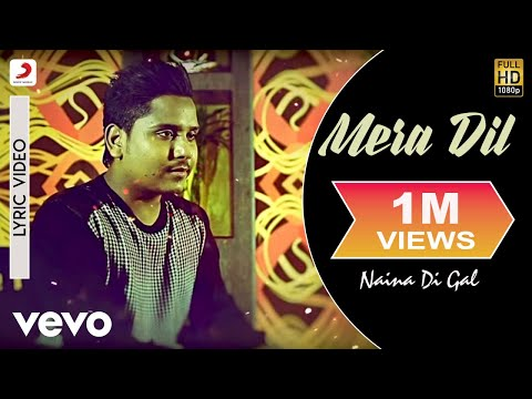 Kamal Khan - Mera Dil | Naina Di Gal | Lyric Video