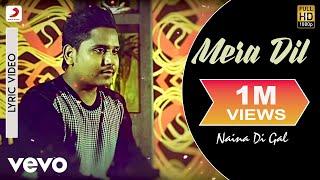 Kamal Khan - Mera Dil | Naina Di Gal | Lyric Video