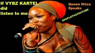 If VYBZ KARTEL did listen to me,  Queen Ifrica Speaks