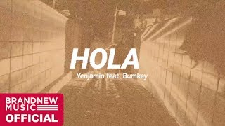 Yenjamin(김윤호) 'hola (feat. 범키)' live clip -