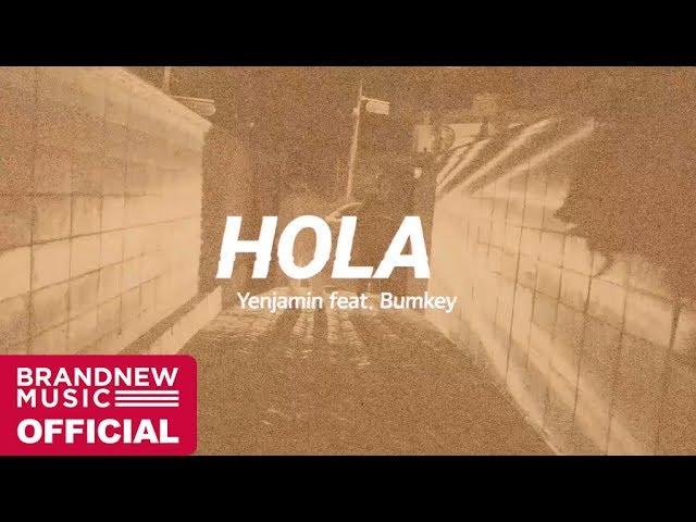 Yenjamin(김윤호) 'HOLA (Feat. 범키)' LIVE CLIP