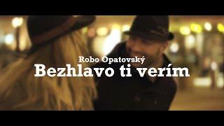 Robo Opatovský Unplugged - Bezhlavo ti verím (official video)
