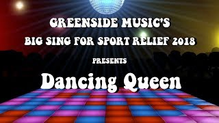 Dancing Queen | Greenside Music's Big Sing for Sport Relief 2018