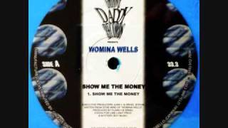 "WOMINA WELLS ""SHOW ME THE MONEY"""