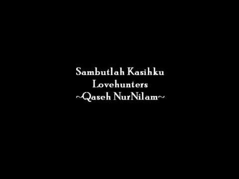 Lovehunters Sambutlah Kasihku~lirik~   YouTube