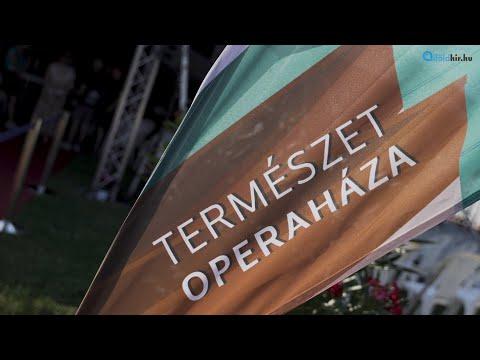 VII. Természet Operaháza | Alföldhír.hu