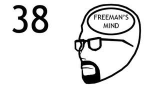 Freeman's Mind: Episode 38