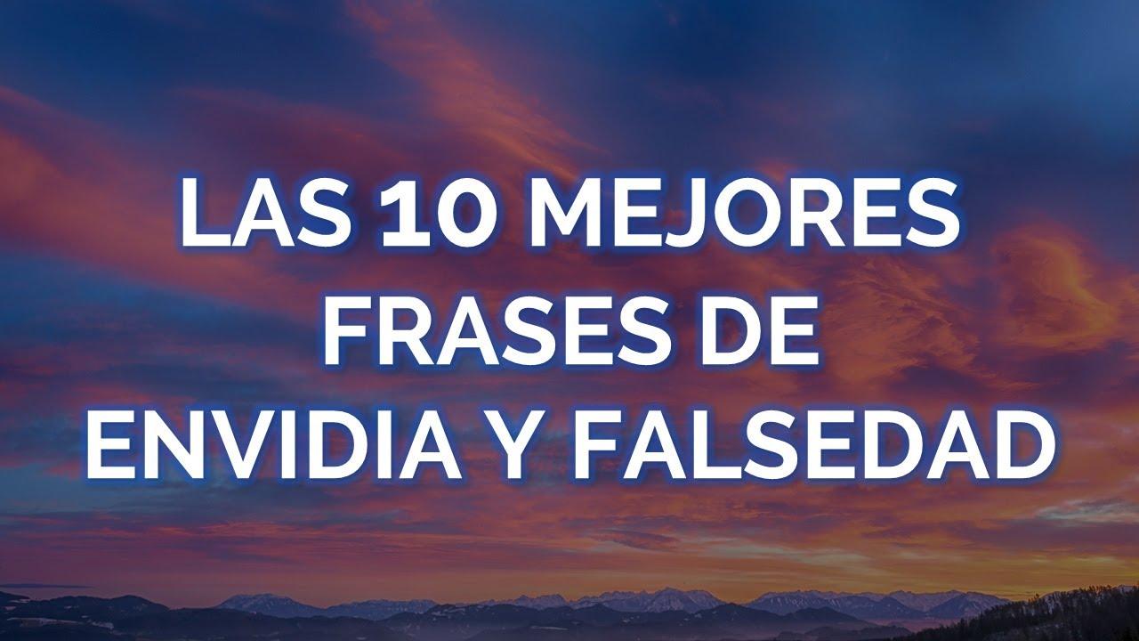 Las 10 Mejores Frases De Envidia Y Falsedad