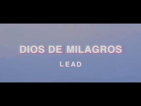 LEAD - Dios De Milagros (Videoclip Oficial)