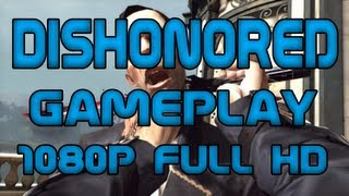 Dishonored PC Gameplay Max Settings - 1080p