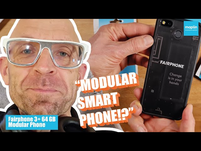 Fairphone 3+ Unboxing/Teardown w/ Jason Bradbury - maplin