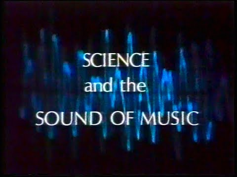 SCIENCE and the SOUND OF MUSIC